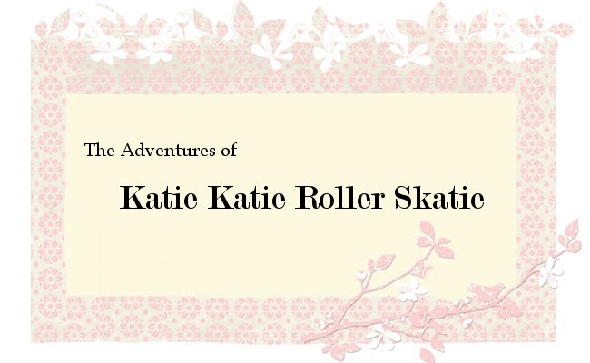 Katie Katie Roller Skatie