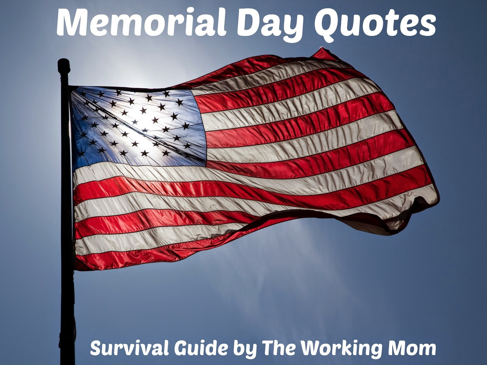 Survival Guide By The Working Mom Memorial Day Quotes