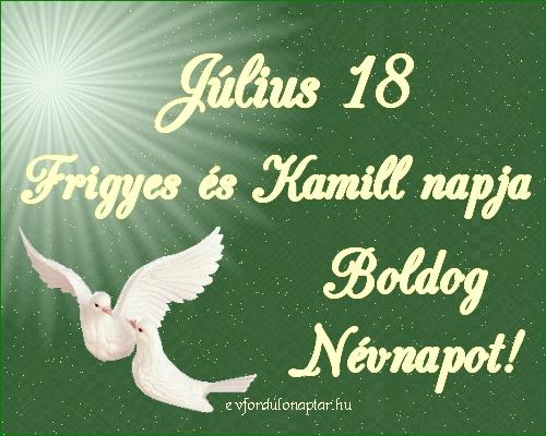 Július 18 - Frigyes, Kamill névnap