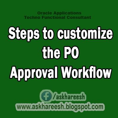 Steps to customize the PO Approval Workflow,AskHareesh Blog for OracleApps