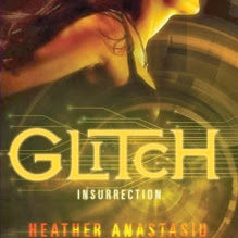 Glitch, tome 3 : Insurrection de Heather Anastasiu