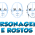 Personagens e Rostos