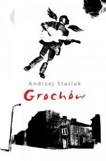 Andrzej Stasiuk. Grochów.
