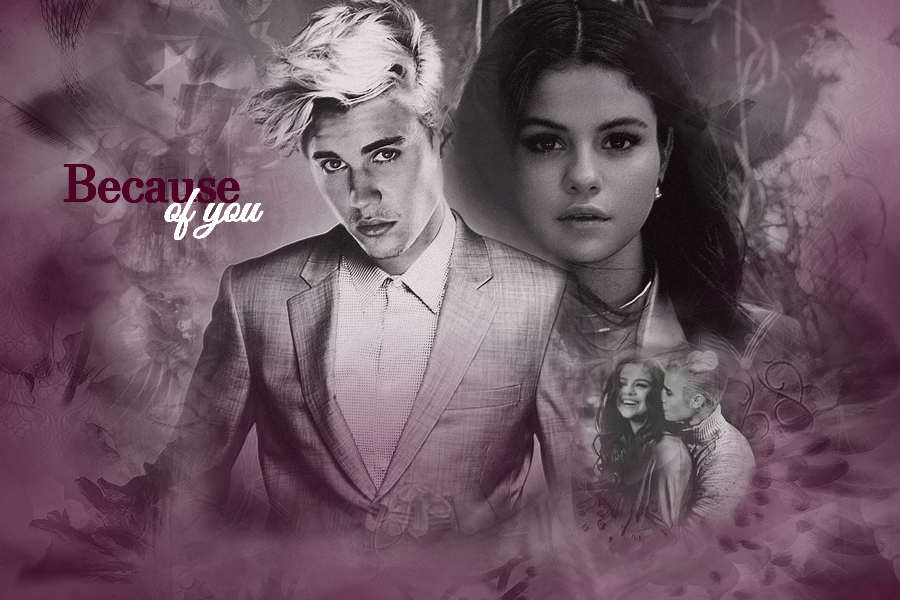 Because of you [Justin Bieber Fanfiction]