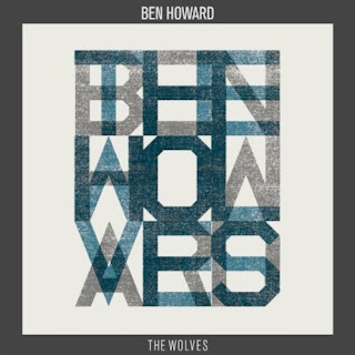 Ben Howard - The Wolves Lyrics