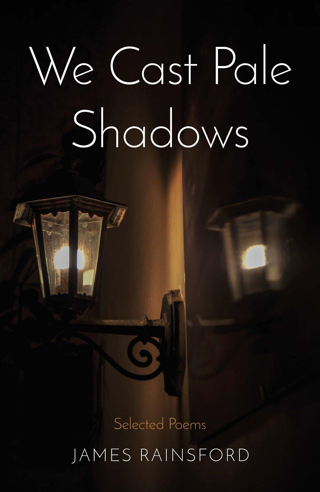 'We Cast Pale Shadows'