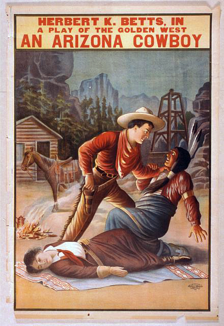 classic posters, free download, graphic design, movies, retro prints, theater, vintage, vintage posters, western, An Arizona Cowboy, A Play of the Golden West, Herbert K. Betts - Vintage Western Cowboy Theater Poster