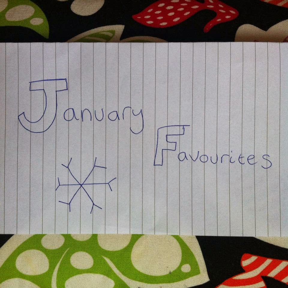 Monthly Favourites: January