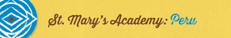 St. Mary's Academy - Peru - 2016