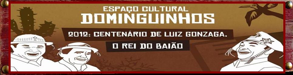 ...::: Espaço Cultural Dominguinhos - Todos os Sábados a partir das 14h :::...