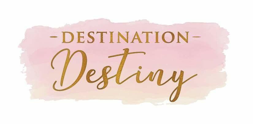 Destination Destiny....My Life, My Testimony