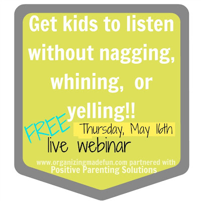 Get kids to listen: FREE webinar Thursday, May 16th | OrganizingMadeFun.com