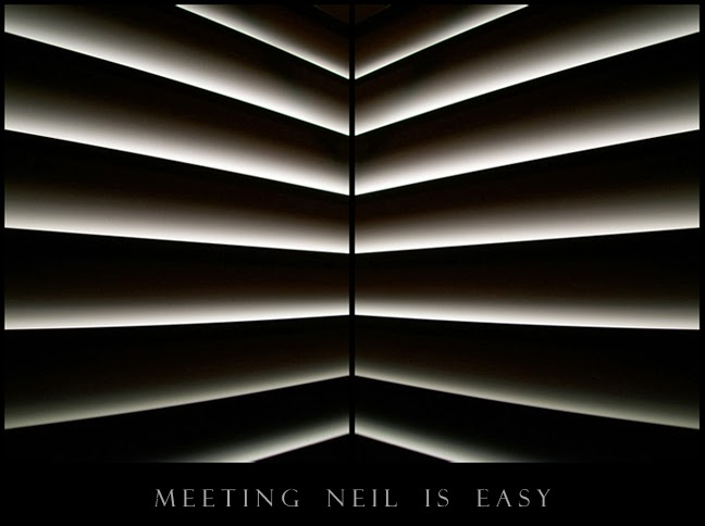 MEETING NEIL IS EASY