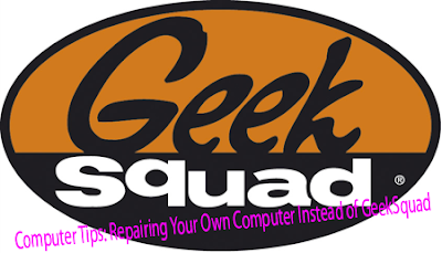 Computer Tips: Repairing Your Own Computer Instead of GeekSquad