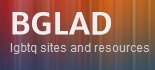 BGLAD - LGBTQ sites and resources