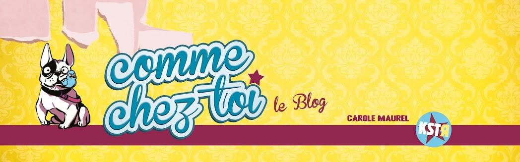 """""""Comme chez toi"""", le blog"""