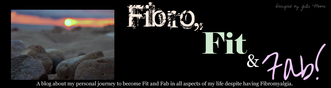 Fibro, Fit and Fab!