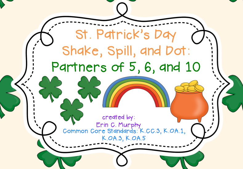 http://www.teacherspayteachers.com/Product/St-Patricks-Day-Shake-and-Spill-for-the-Partners-of-5-6-and-10-1145707