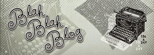 Blah, blah, blog...