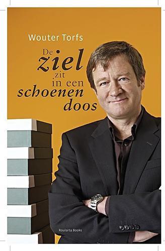 9ca08886bdd Ik had nog maar net het boek 'De ladder van leiderschap' van Bart De Bondt  achter de kiezen toen dit boek van Wouter Torfs, CEO van Schoenen Torfs in  mijn ...