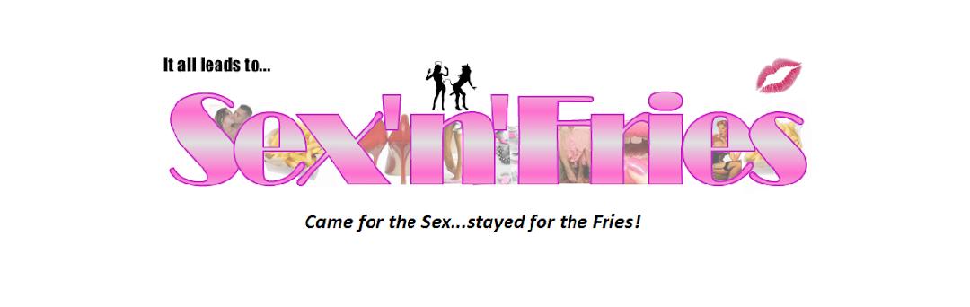 <center>Sex &#39;n&#39; Fries</center>
