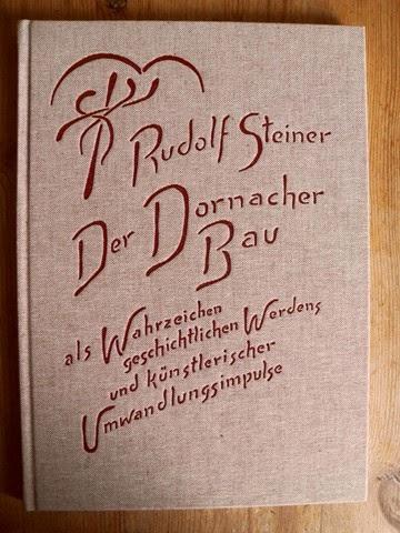 Steiner, Rudolf: Der Dornacher-Bau als Wahrzeichen geschichtlichen Werdens
