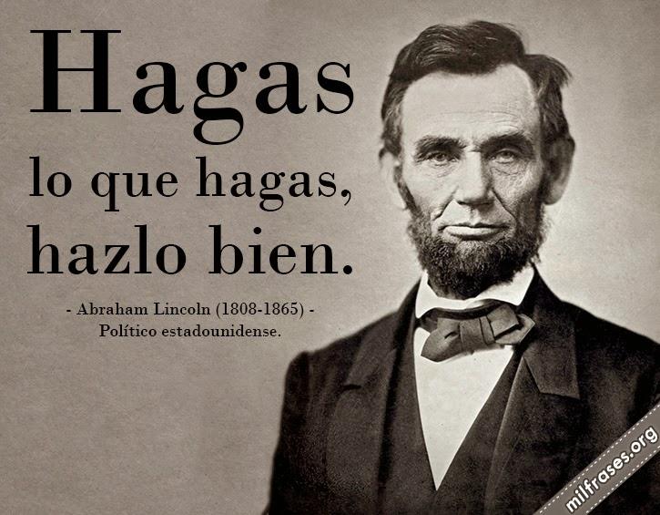 frases de Abraham Lincoln (1808-1865) Político estadounidense.