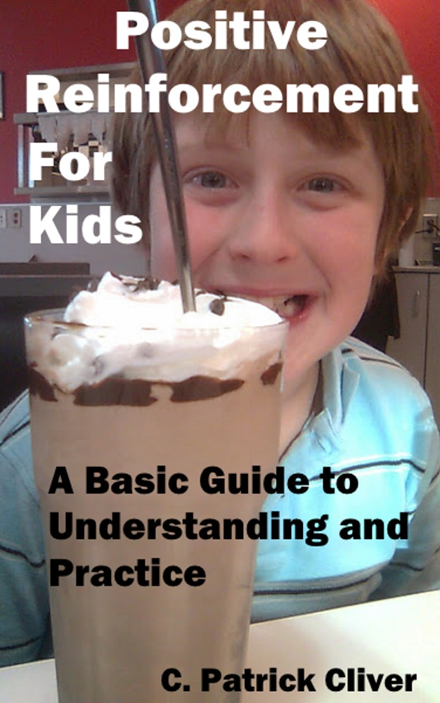 Positive Reinforcement for Kids: A Basic Guide to Understanding and Practice