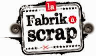 La Fabrik à Scrap - le blog