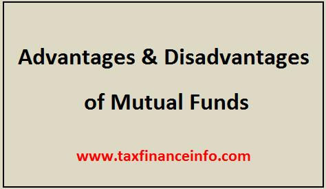 Advantages and Disadvantages of Mutual Funds | Tax Finance info
