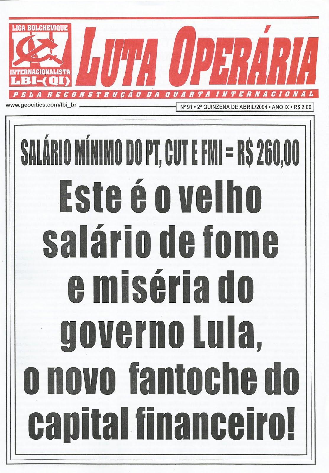 LEIA A EDIÇÃO DO JORNAL LUTA OPERÁRIA Nº 91, 2ª QUINZ. DE ABRIL/2004