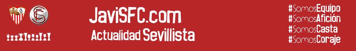 Actualidad Sevillista - Sevilla FC - Blog Sevillista - JaviSFC.com