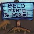Belo Monte de Merda.