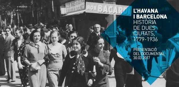 Dcoumental 'La Habana y Barcelona. Historia de dos ciudades, 1779-1936'