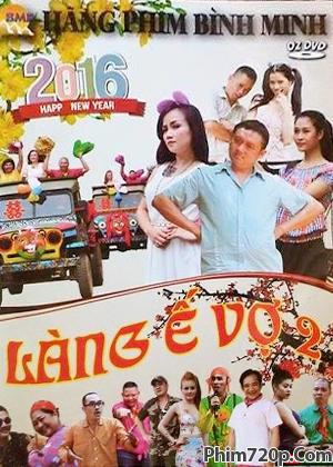 Hài Tết 2016: Làng Ế Vợ 2 - Hài Xuân 2016