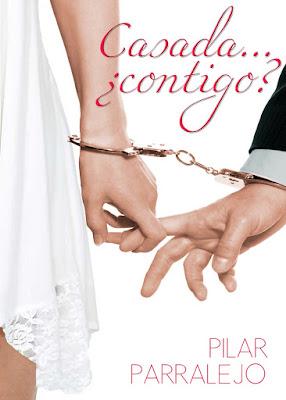 LIBRO - Casada... ¿...contigo? Pilar Parralejo (Agosto 2015) NOVELA ROMANTICA | Edición ebook kindle Comprar en Amazon España