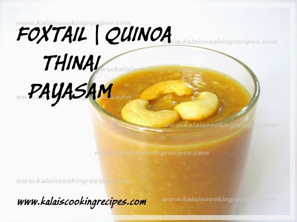 Healthy Thinai \ Foxtail Millet \ Quinoa and Coconut Milk Payasam