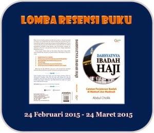 http://www.abdulcholik.com/2015/02/23/lomba-menulis-resensi-buku-dahsyatnya-ibadah-haji