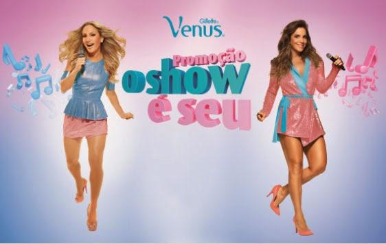 """Promoção Gillette Vênus - """"O SHOW É SEU"""""""
