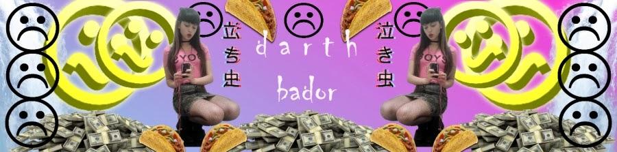 d a r t h bador