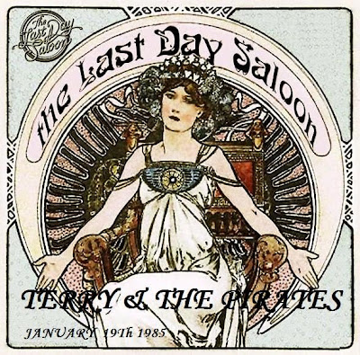 Terry & The Pirates - The Last Day Saloon - San Francisco - 1985-01-19