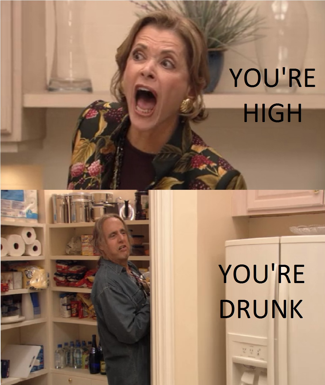 You're High - You're Drunk
