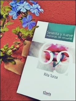 *Sesenta y nueve maneras de versarte* By Rita Turza