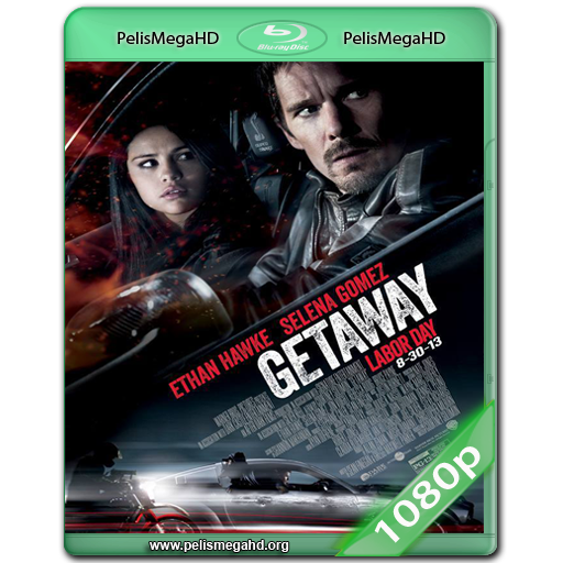 GETAWAY (2013) WEB-DL 1080P HD MKV ESPAÑOL LATINO