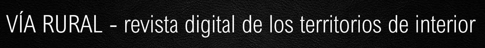 VÍA RURAL - Revista de los territorios de interior