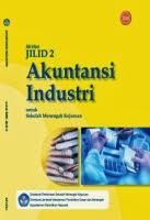 Akuntansi Industri Jilid 2 untuk Sekolah Menengah Kejuruan