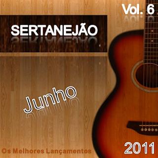 Download: CD Sertanejão Vol.6 - Junho 2011 (Os Melhores Lançamentos do Sertanejo Universitário)