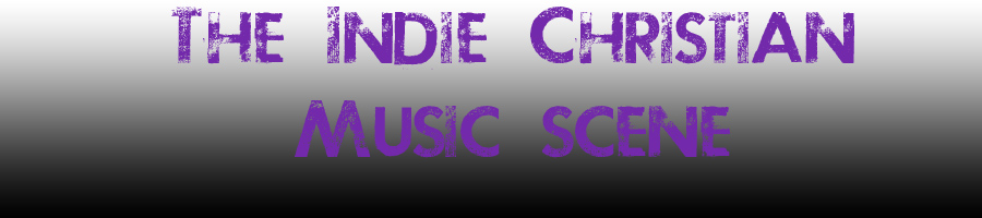 The Indie Christian Music Scene
