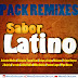 Pack Remixes - Sabor Latino - MarioDjOriginal