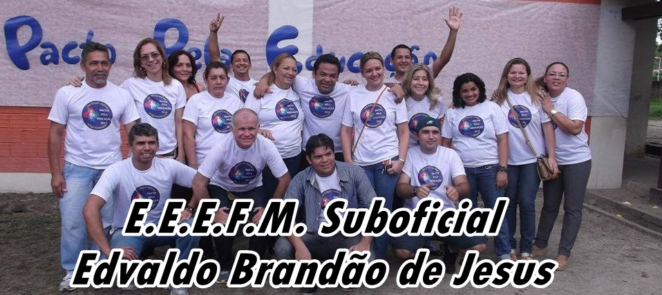 EEEFM SUBOFICIAL EDVALDO BRANDÃO DE JESUS